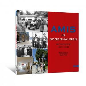 Amis in Bogenhausen. München 1945 - 1992