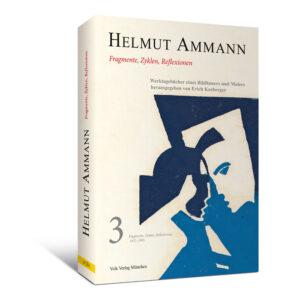 Helmut Ammann Bd. 3. Fragmente, Zyklen, Reflexionen
