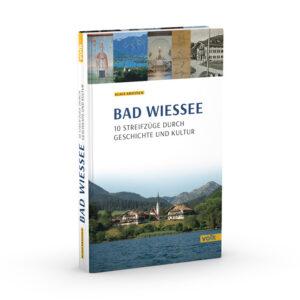 Bd Wiessee. 10 Streifzüge durch Geschichte und Kultur