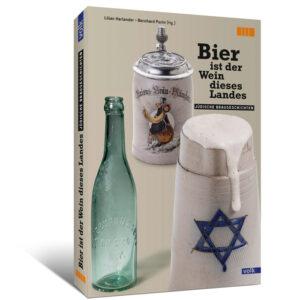 Bier ist der Wein dieses Landes. Jüdische Braugeschichten