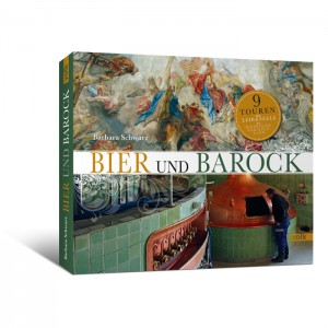 Bier und Barock. 9 Touren mit Leib und Seele ins bayerische Voralpenland