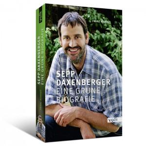 Sepp Daxenberger. Eine grüne Biografie
