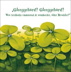 """Beispiel aus der fränkischen Ausgabe """"Gleeorch und Gleeobadra"""""""