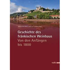 Geschichte des fränkischen Weinbaus. Von den Anfängen bis 1800