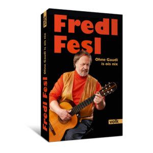Fredl Fesl - Ohne Gaudi is ois nix
