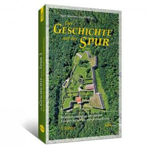 Der Geschichte auf der Spur. - 3. Etappe. Bayerns einzigartige Denkmäler – Von den Kelten bis zum Kalten Krieg