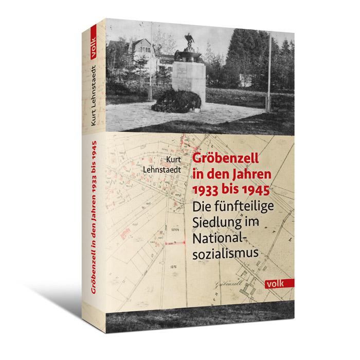 Gröbenzell in den Jahren 1933 bis 1945. Die fünfteilige Siedlung im Nationalsozialismus