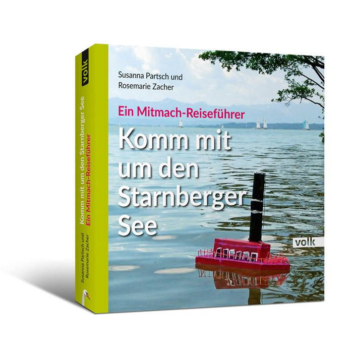 Komm mit um den Starnberger See. Ein Mitmach-Reiseführer