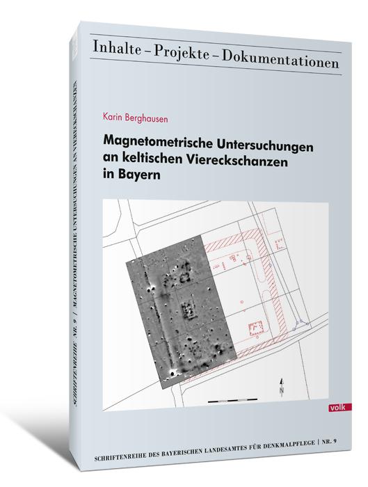 Schriftenreihe Bd. 9: Magnetometrische Untersuchungen an keltischen Viereckschanzen in Bayern