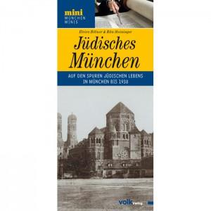 München-Mini: Jüdisches München. Auf den Spuren jüdischen Lebens in München bis 1938