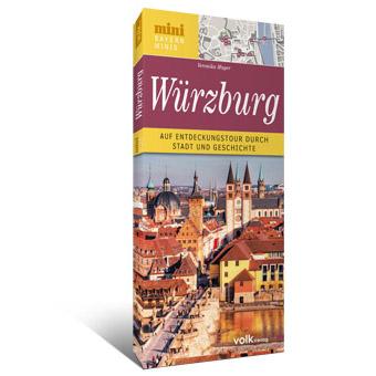 Bayern-Mini: Würzburg. Auf Entdeckungstour durch Stadt und Geschichte