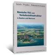 Römische Vici und Verkehrsinfrastruktur in Raetien und Noricum