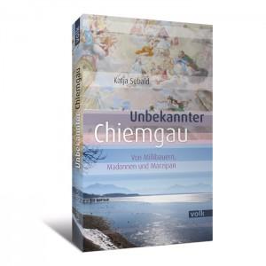 Unbekannter Chiegau. Von Millibauern, Madonnen und Marzipan