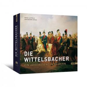 Die Wittelsbacher. Ein Jahrtausend in Bildern