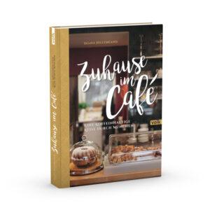 Zuhause im Café. Eine koffeinhaltige Reise durch München